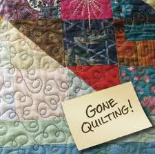 Gone Quilting!